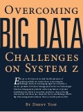 Overcoming Big Data Challenges on System z