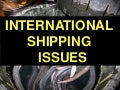 International Shipping Issues
