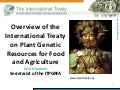 Overview of International Treaty on Plant Genetic Resources for Food and Agriculture