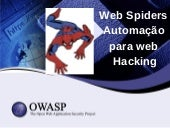 OWASP Floripa - Web Spiders: Automação para Web Hacking by Antonio Costa aka Cooler_