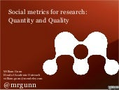 Social metrics for Research: Quantity and Quality