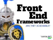Front End Frameworks - are they accessible