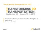 Sustainable Transport Governenance: Setting Up Institutions for Strong Coordination - Thierry Desclos - The World Bank - Transforming Transportation 2013 - EMBARQ and The World Bank