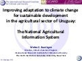 P2.3. Improving adaptation to climate change for sustainable development in the agricultural sector of uruguay: tha National Agricultural Information System