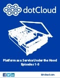 dotCloud (now Docker) Paas under the_hood