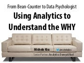 Pairing Analytics With Qualitative Methods to Understand the WHY