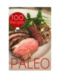 Paleo Diet : 100 Recipes