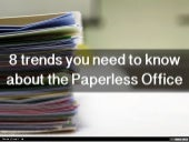 8 trends you need to know about the Paperless Office