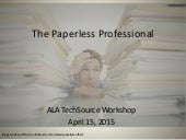 ALA TechSource Workshop: The Paperless Professional