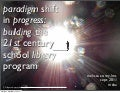 Paradigm Shift in Progress: Building the 21st Century Library Program