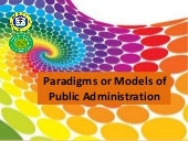 Paradigms or Models of Public Admin...