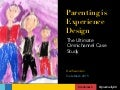 Parenting is Experience Design: The Ultimate Omnichannel Case Study