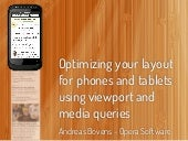 Optimizing your layout for phones and tablets using viewport and media queries