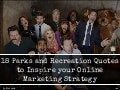 18 Parks and Recreation Quotes to Inspire your Online Marketing Strategy