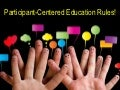 Participant-Centered Education