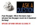 Pass the paper ask a question