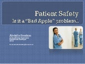 Introductory on Patient Safety, magnitude of problem, common causes, strategy for implementation.