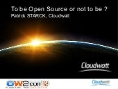 To be Open Source or not to be ? OW...