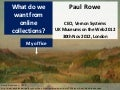 What do we want from online collections? - UK Museums on the Web 2012