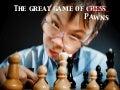 Why Pawns will rule the world!