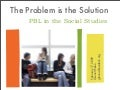 The Problem is the Solution: PBL in Social Studies