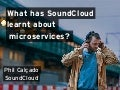 What has SoundCloud learnt about Microservices?