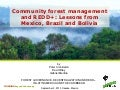Community forest management and REDD+: Lessons from Mexico, Brazil and Bolivia