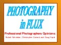 Photography in Flux (Photographers Opinions) from SNAG PDS 2011