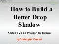 How to Build a Better Drop Shadow - A Photoshop Tutorial by Christopher Conrad
