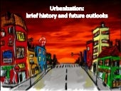 Urbanization: Brief History & Futur...