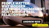 People Matter: Why Modern Customer Engagement Must Mirror Real Relationships
