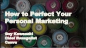 How to Perfect Your Personal Marketing