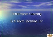 Performance Coaching is it Worth In...