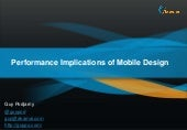 Performance Implications of Mobile Design (Perf Audience Edition)
