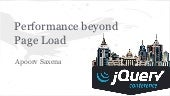 Performance beyond page load (jQuery Conference)