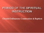 Period of the spiritual instruction...