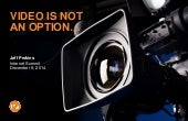 Video Is Not An Option - Presentation by Jeff Perkins at Digital East - 9.9.14