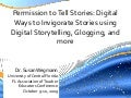 Permission to Tell Stories: Digital storytelling, Glogs, and More Fate 09