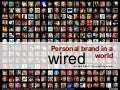 Personal Branding In A Wired World