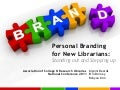 Personal Branding for New Librarians: Standing out and Stepping up