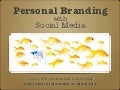 Personal Branding with Social Media by @JoeyShepp