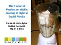 Personal - Professional Mix in Social Media: For Nonprofits
