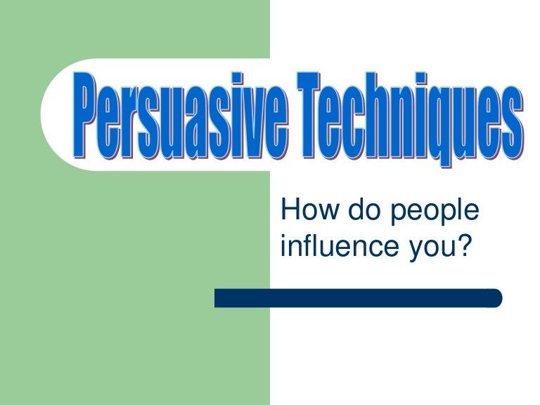 Persuasive techniques? =/?
