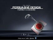 Persuasive design - Usability is a commodity