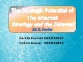 The Strategic Potential of The Internet