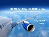 HTML5--The 30,000' View (A fast-pac...
