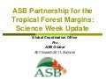 ASB Partnership for the Tropical Forest Margins: Science Week Update