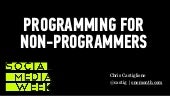 Programming For Non-Programmers @ Social Media Week