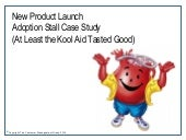 Pharma launch adoption stall case  - At Least the Kool Aid Tasted Good