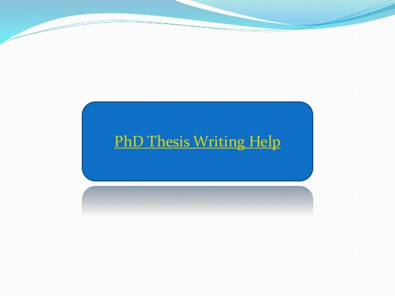 Phd thesis writing assistance